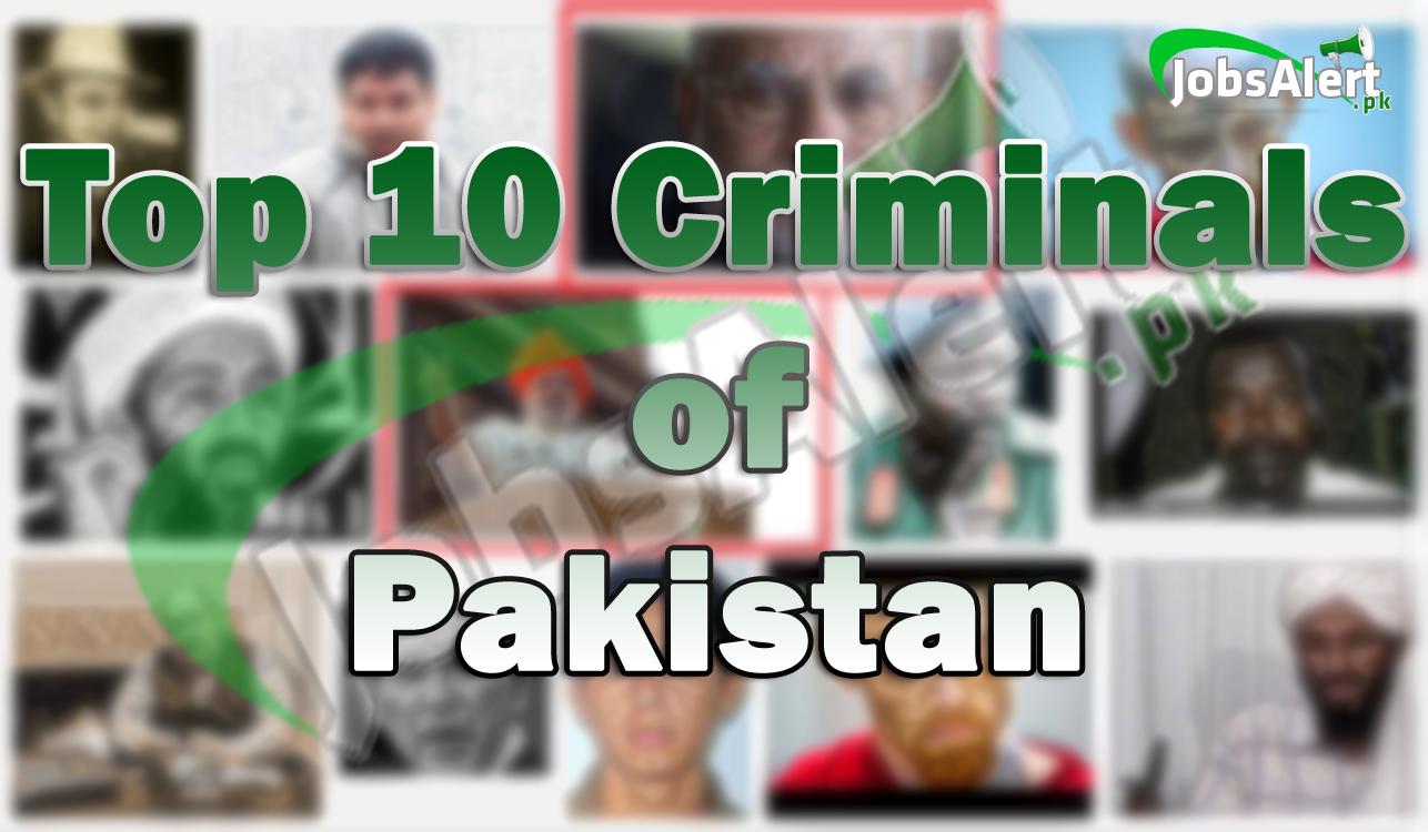 Top Ten Criminals of Pakistan 2021